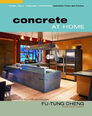 Concrete At Home By Cheng, Fu-Tung/ Olsen, Eric/ Millman, Matthew (PHT)