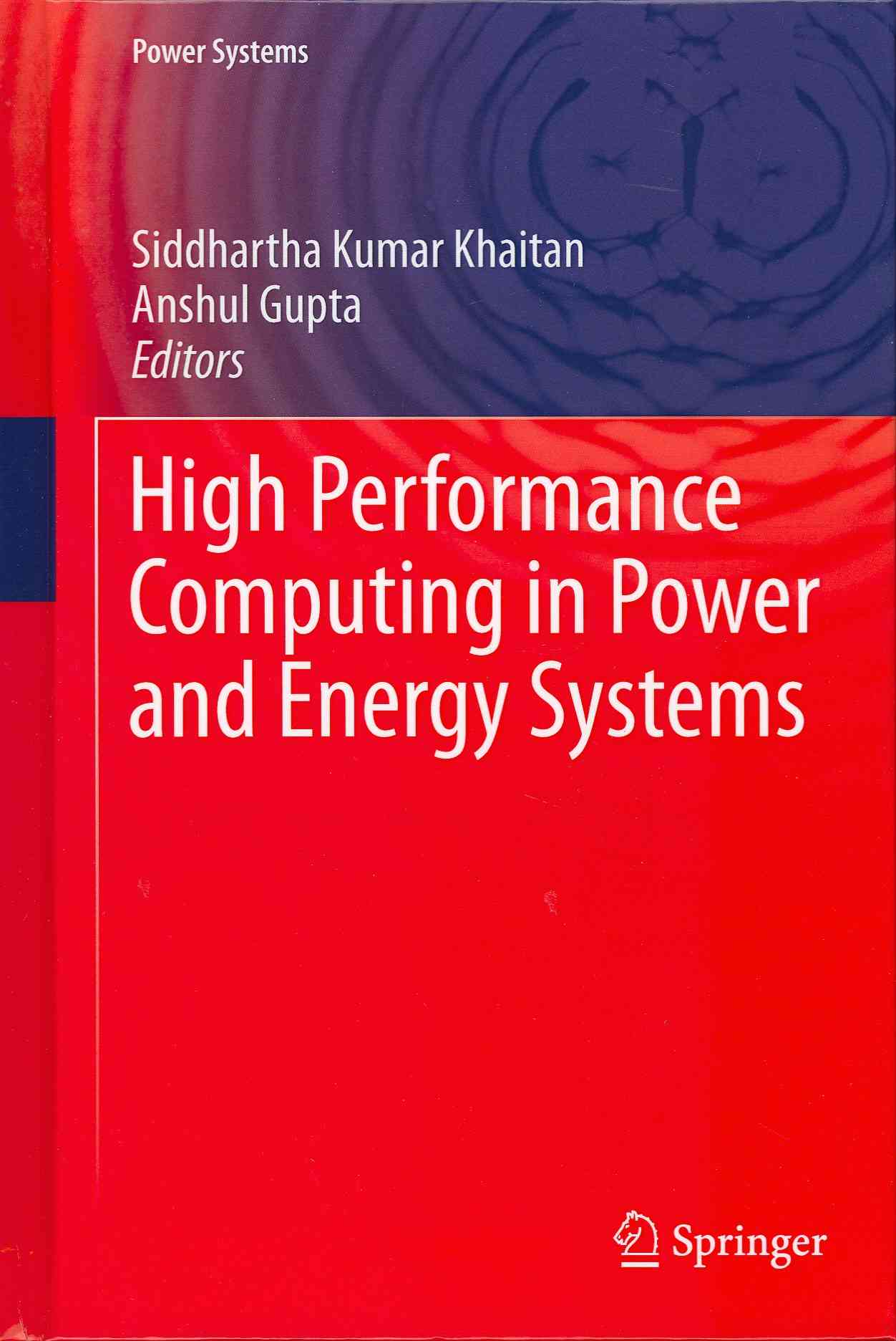 High Performance Computing in Power and Energy Systems By Khaitan, Siddhartha Kumar (EDT)/ Gupta, Anshul (EDT)